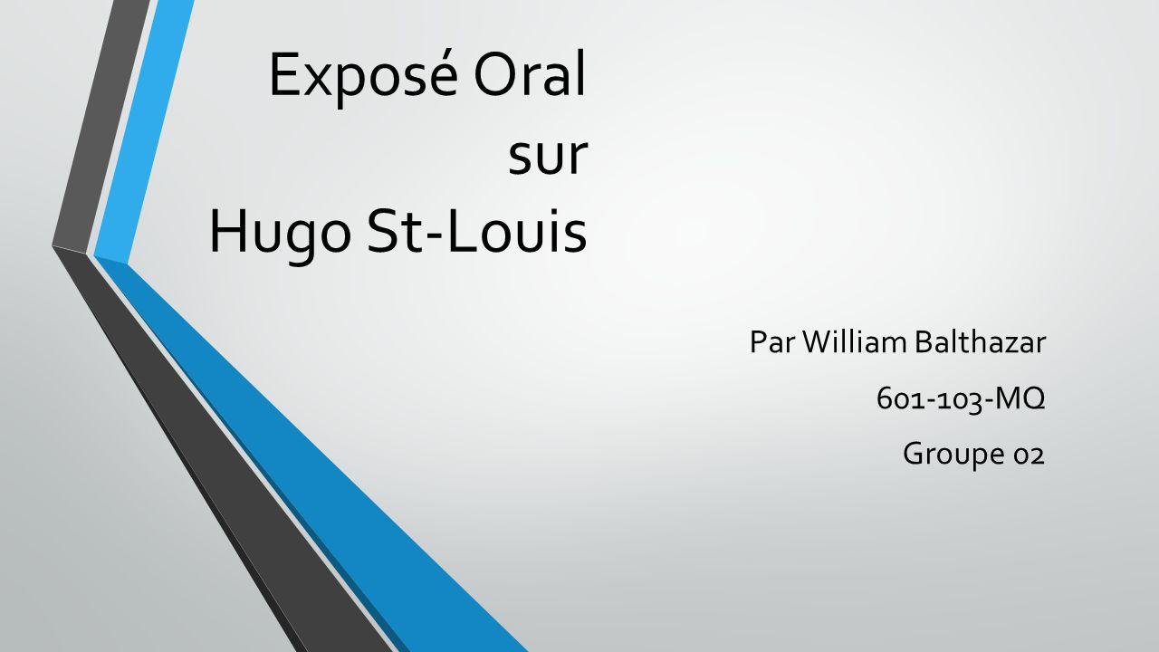 Exposé Oral sur Hugo St-Louis