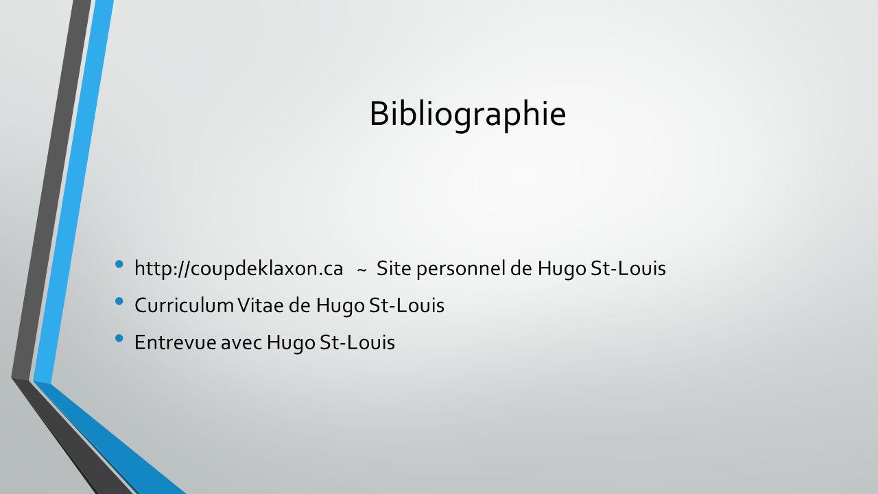Bibliographie http://coupdeklaxon.ca ~ Site personnel de Hugo St-Louis