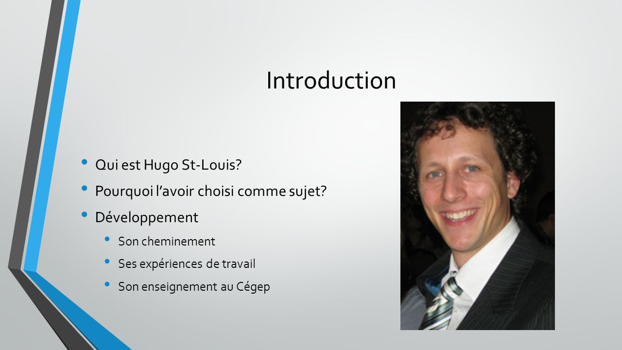 Introduction Qui est Hugo St-Louis