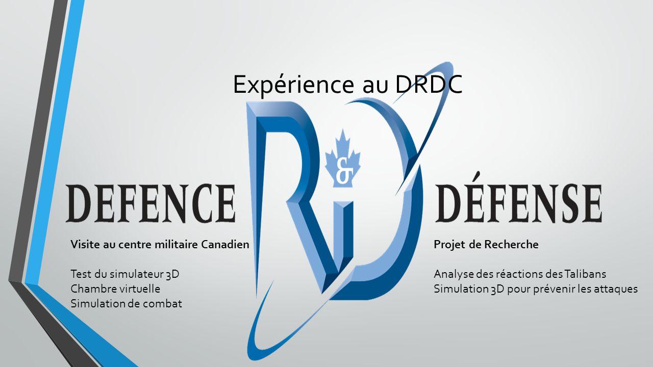 Expérience au DRDC Visite au centre militaire Canadien