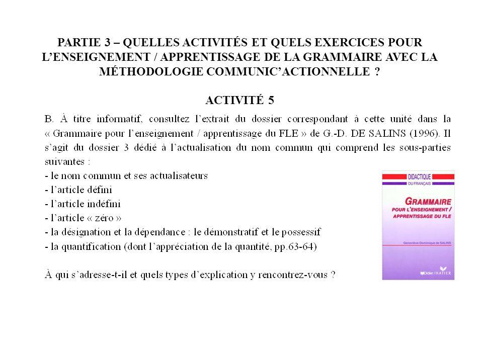 PARTIE 3 – QUELLES ACTIVITÉS ET QUELS EXERCICES POUR L'ENSEIGNEMENT / APPRENTISSAGE DE LA GRAMMAIRE AVEC LA MÉTHODOLOGIE COMMUNIC'ACTIONNELLE