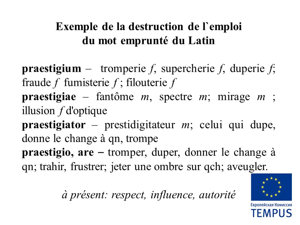 Exemple de la destruction de l`emploi du mot emprunté du Latin