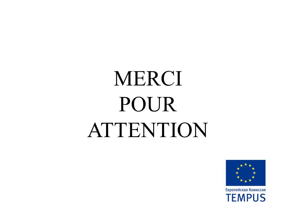 MERCI POUR ATTENTION