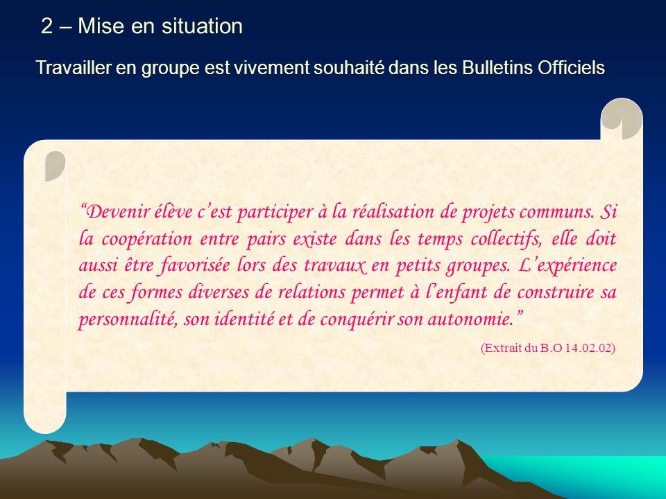 2 – Mise en situation Travailler en groupe est vivement souhaité dans les Bulletins Officiels.