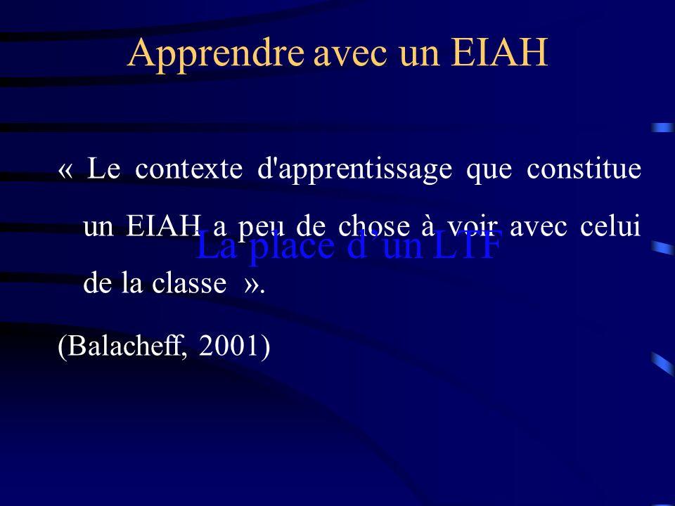 Apprendre avec un EIAH La place d'un LTF
