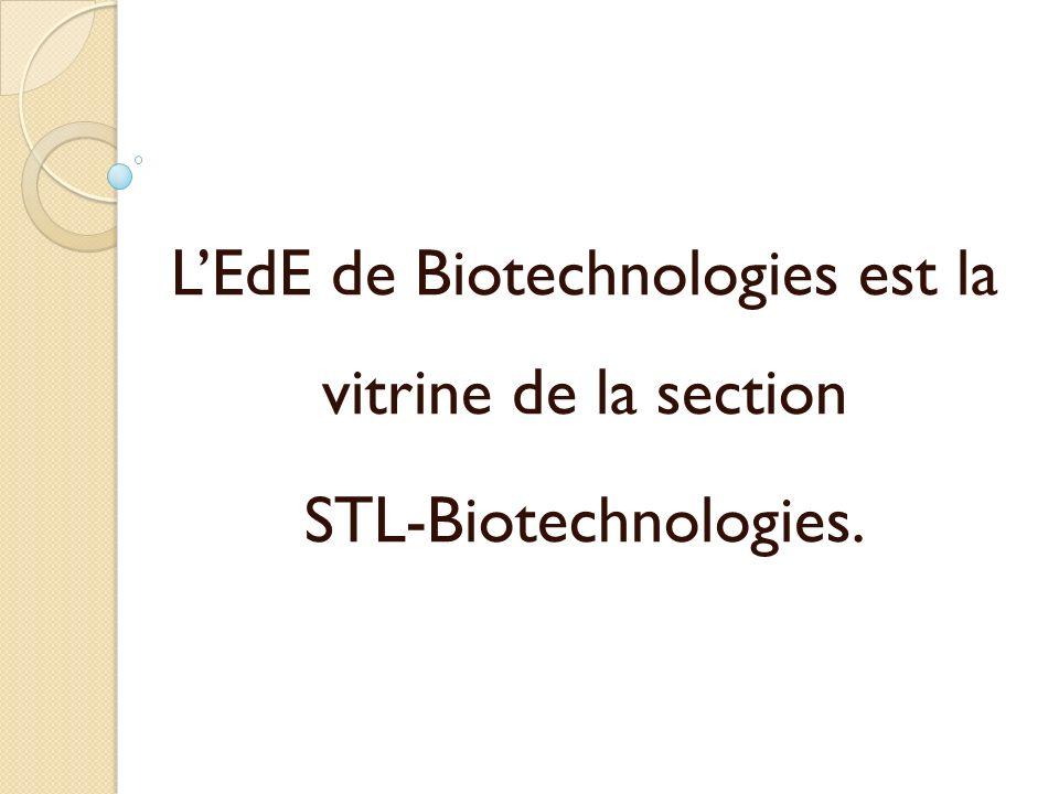 L'EdE de Biotechnologies est la vitrine de la section