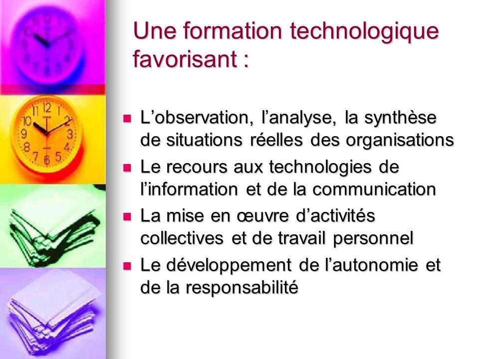 Une formation technologique favorisant :
