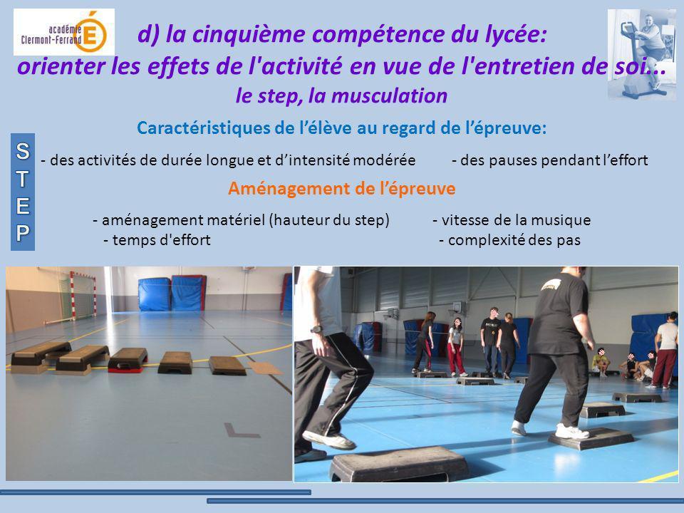 d) la cinquième compétence du lycée: orienter les effets de l activité en vue de l entretien de soi... le step, la musculation