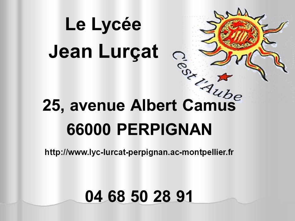Le Lycée Jean Lurçat 25, avenue Albert Camus 66000 PERPIGNAN