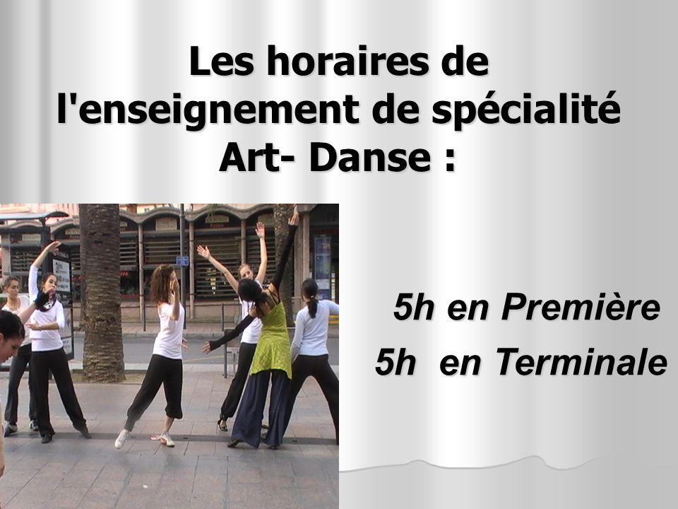 Les horaires de l enseignement de spécialité Art- Danse :