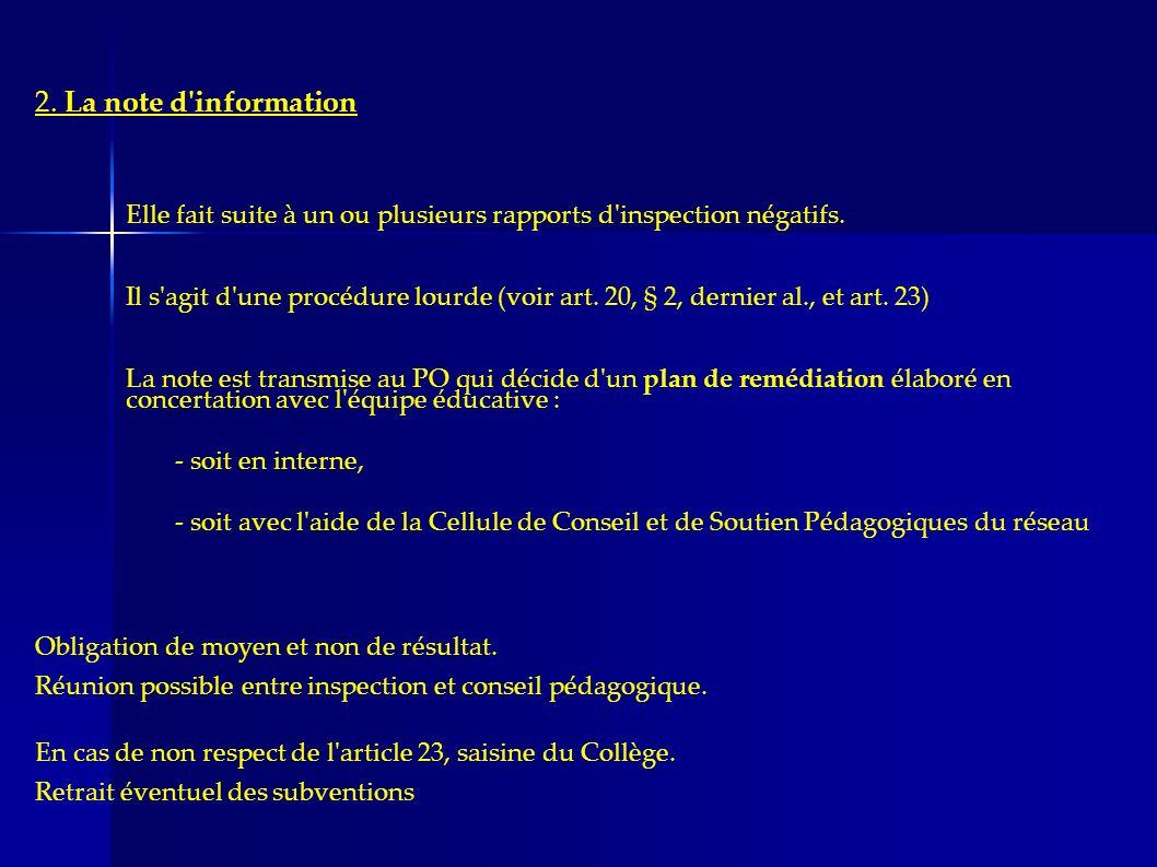 2. La note d information Elle fait suite à un ou plusieurs rapports d inspection négatifs.