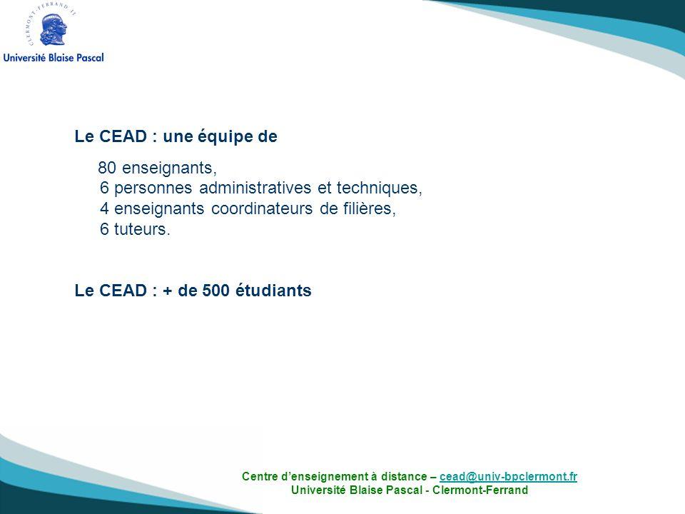 Le CEAD : une équipe de 80 enseignants, 6 personnes administratives et techniques, 4 enseignants coordinateurs de filières, 6 tuteurs.