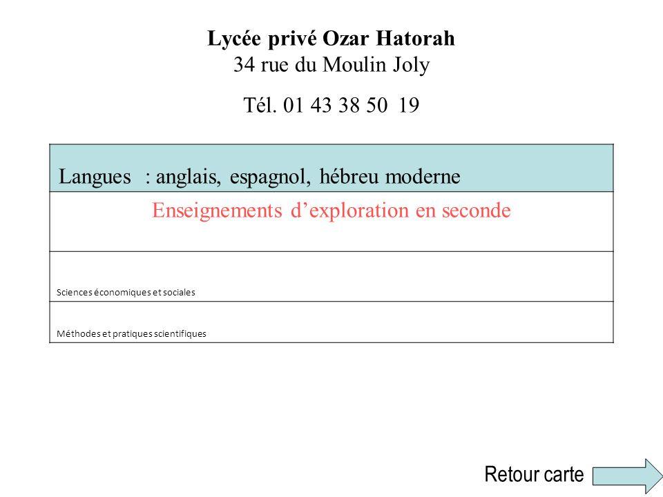 Lycée privé Ozar Hatorah 34 rue du Moulin Joly Tél. 01 43 38 50 19