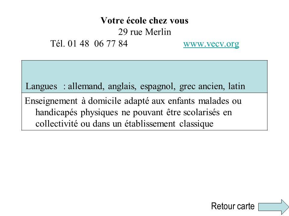Votre école chez vous 29 rue Merlin Tél. 01 48 06 77 84 www.vecv.org