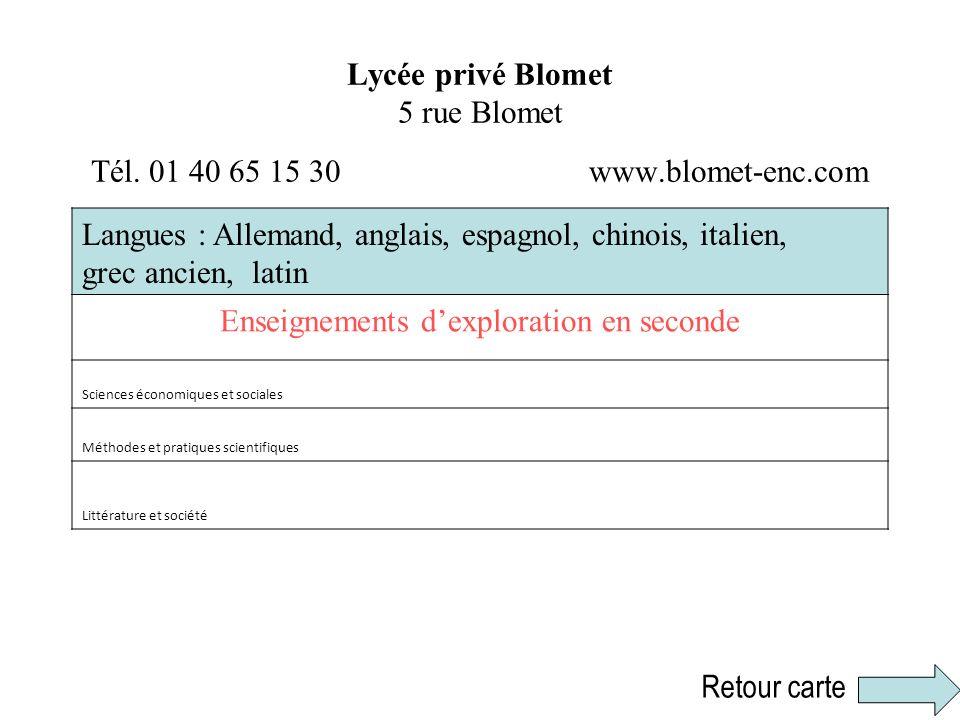 Lycée privé Blomet 5 rue Blomet Tél. 01 40 65 15 30 www.blomet-enc.com