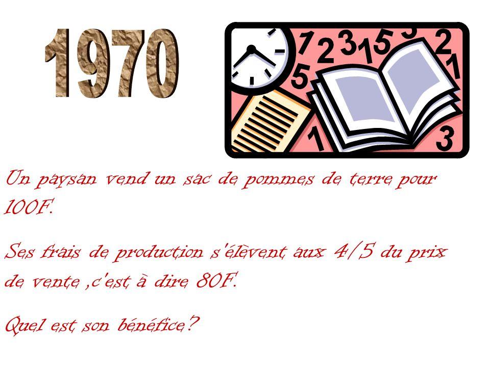 1970 Un paysan vend un sac de pommes de terre pour 100F.