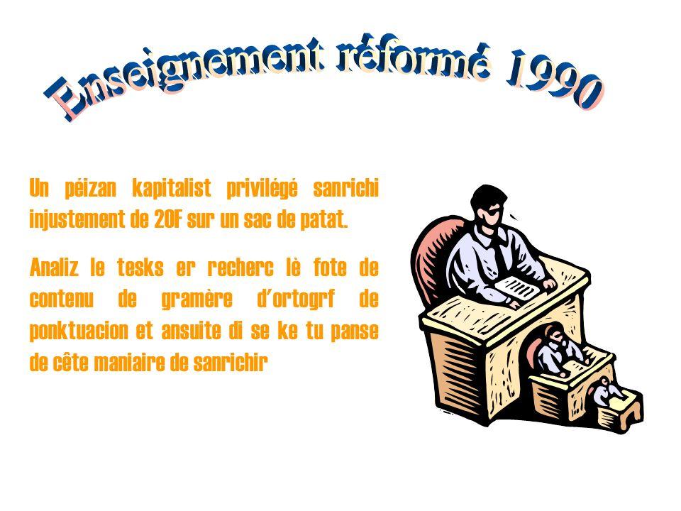 Enseignement réformé 1990 Un péizan kapitalist privilégé sanrichi injustement de 20F sur un sac de patat.