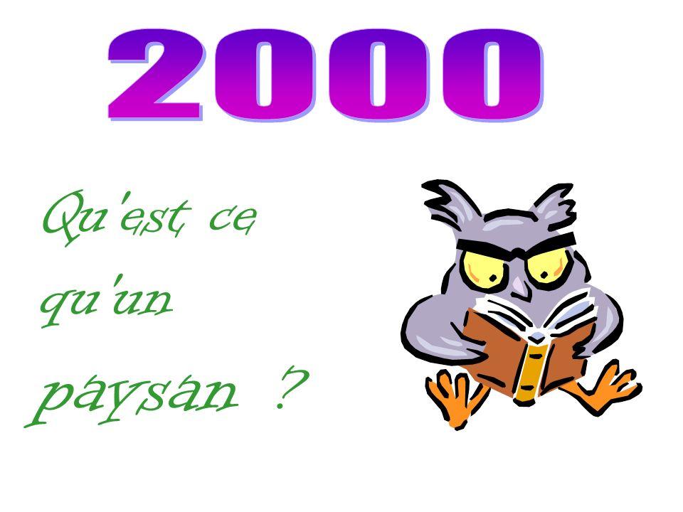 2000 Qu est ce qu un paysan