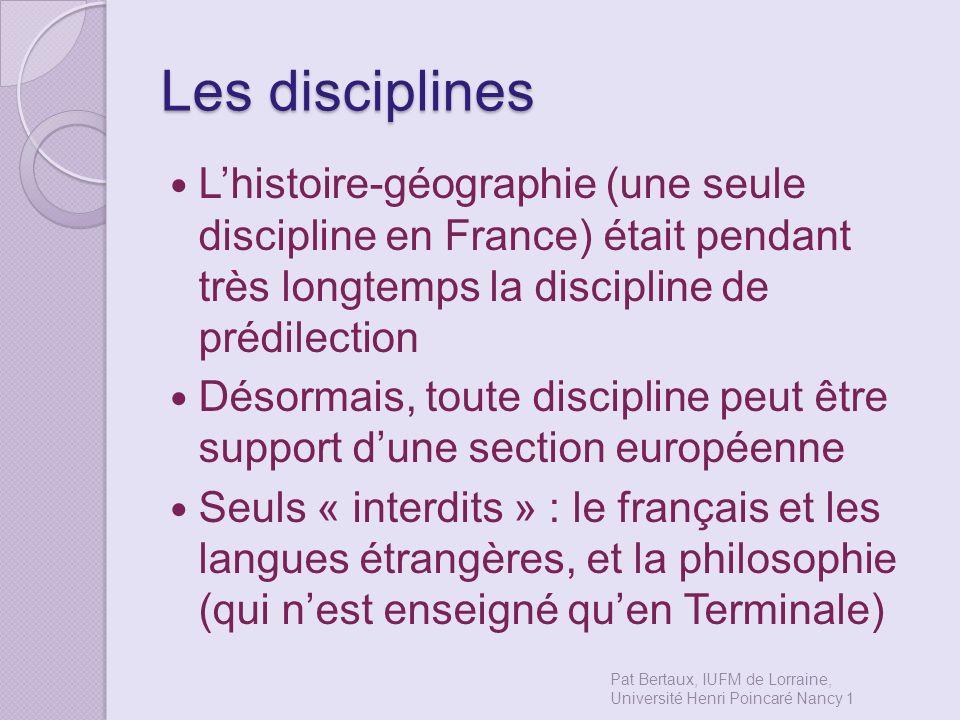 Les disciplines L'histoire-géographie (une seule discipline en France) était pendant très longtemps la discipline de prédilection.