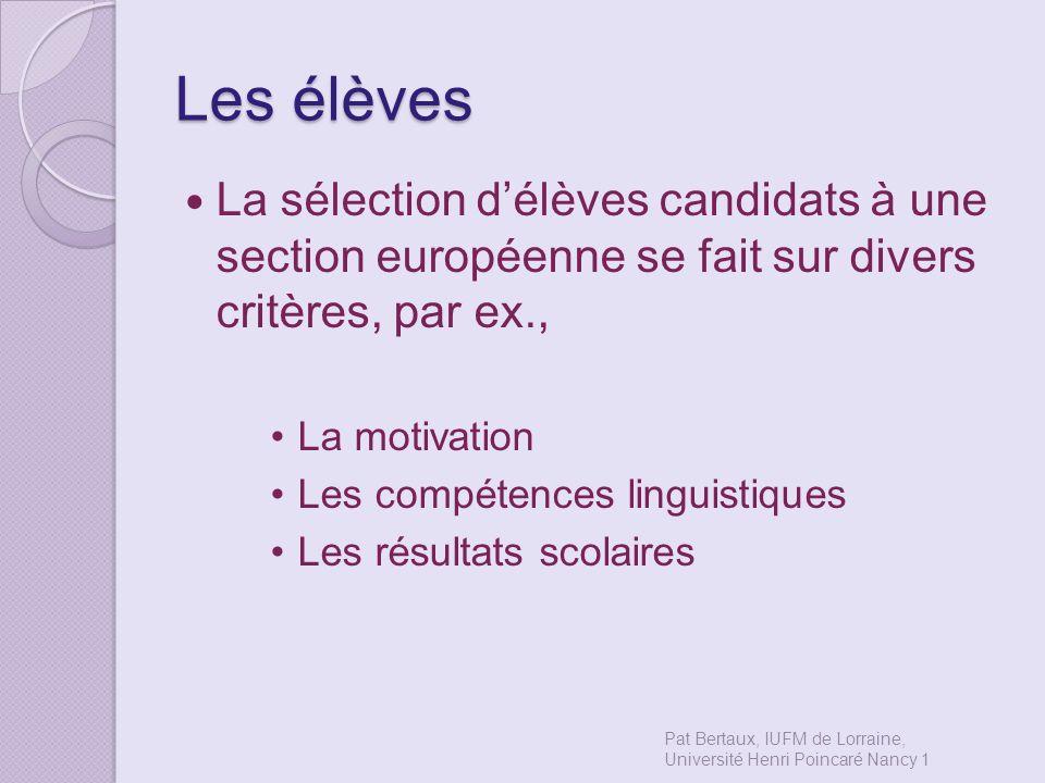 Les élèves La sélection d'élèves candidats à une section européenne se fait sur divers critères, par ex.,