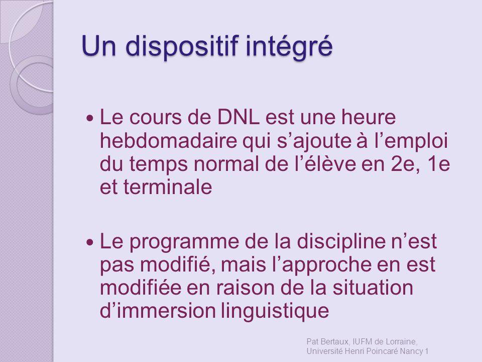 Un dispositif intégré Le cours de DNL est une heure hebdomadaire qui s'ajoute à l'emploi du temps normal de l'élève en 2e, 1e et terminale.