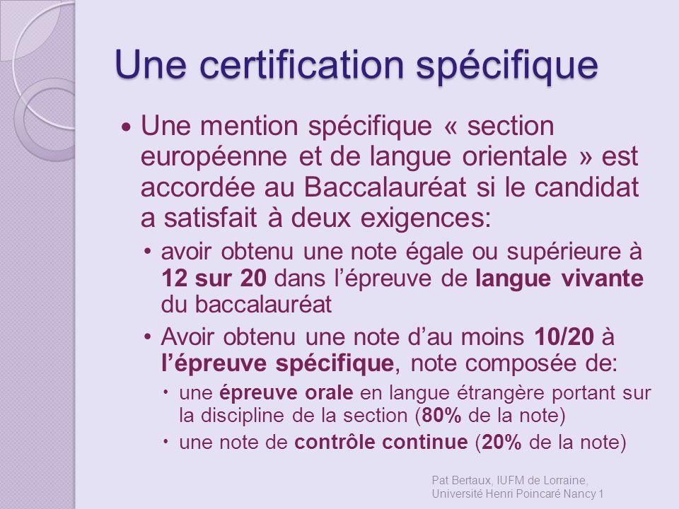 Une certification spécifique
