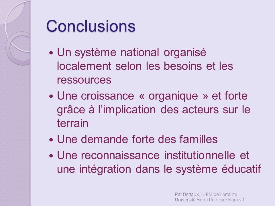 Conclusions Un système national organisé localement selon les besoins et les ressources.