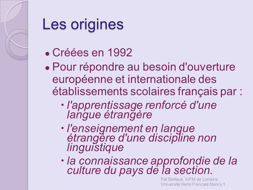 Les origines Créées en 1992. Pour répondre au besoin d ouverture européenne et internationale des établissements scolaires français par :