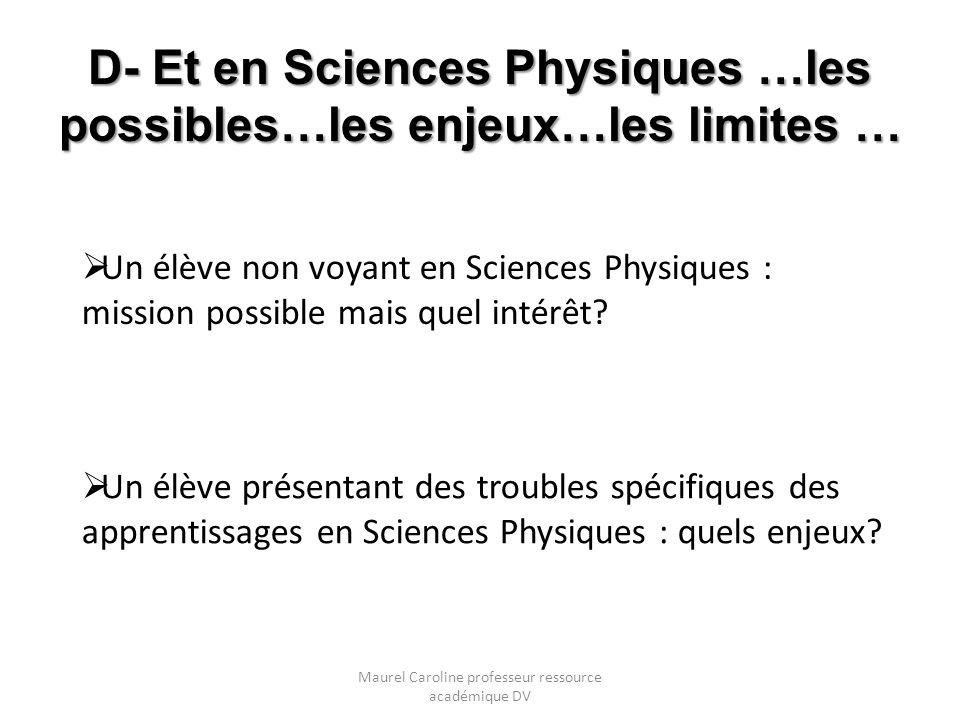 D- Et en Sciences Physiques …les possibles…les enjeux…les limites …