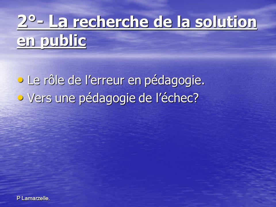 2°- La recherche de la solution en public