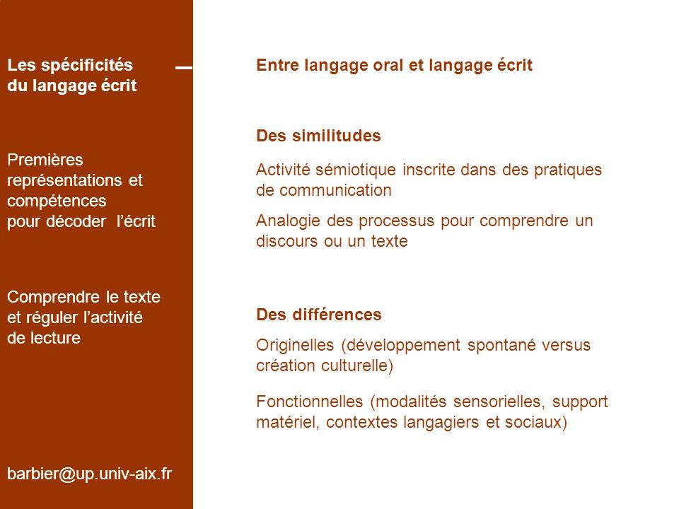 Les spécificités du langage écrit. Entre langage oral et langage écrit. Des similitudes. Premières.