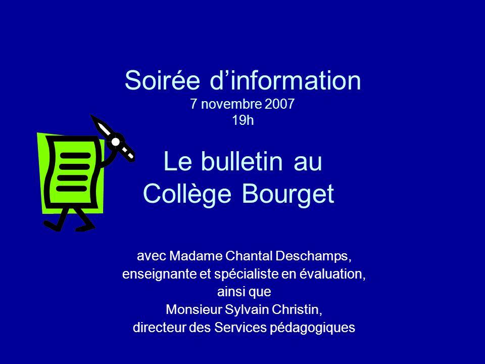 Soirée d'information 7 novembre 2007 19h Le bulletin au Collège Bourget