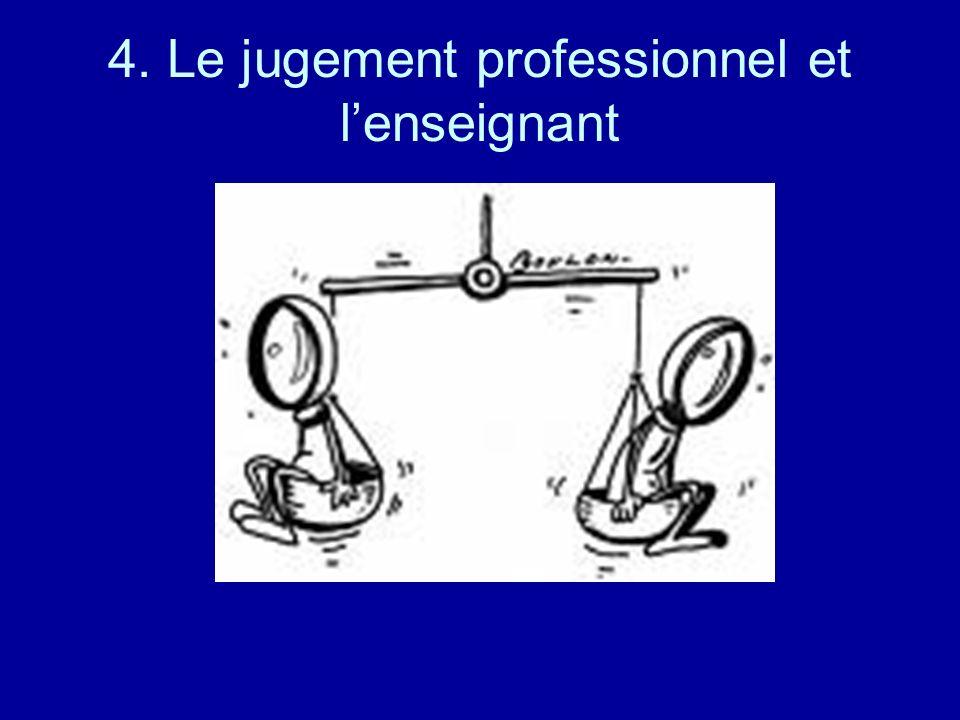 4. Le jugement professionnel et l'enseignant