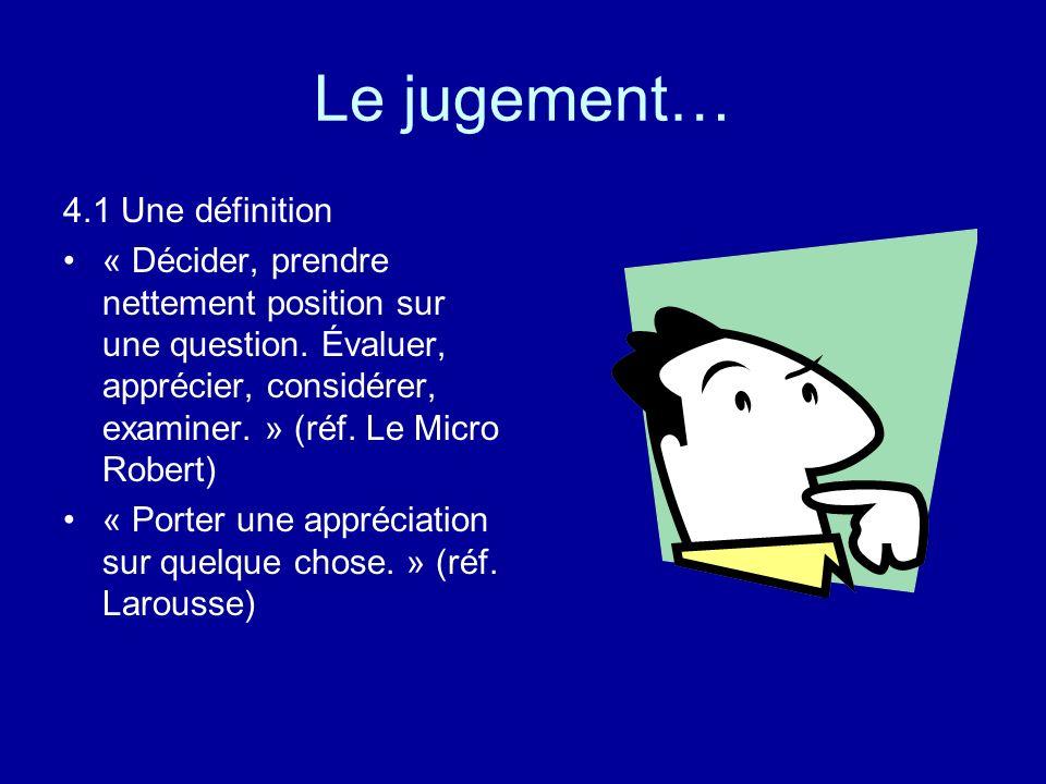 Le jugement… 4.1 Une définition