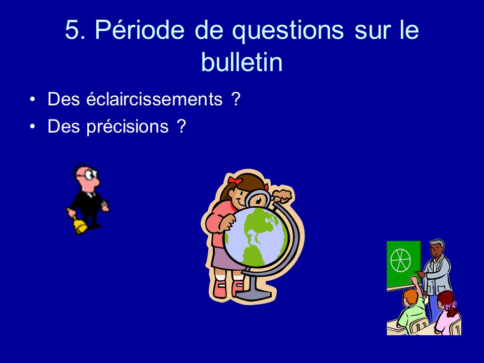 5. Période de questions sur le bulletin