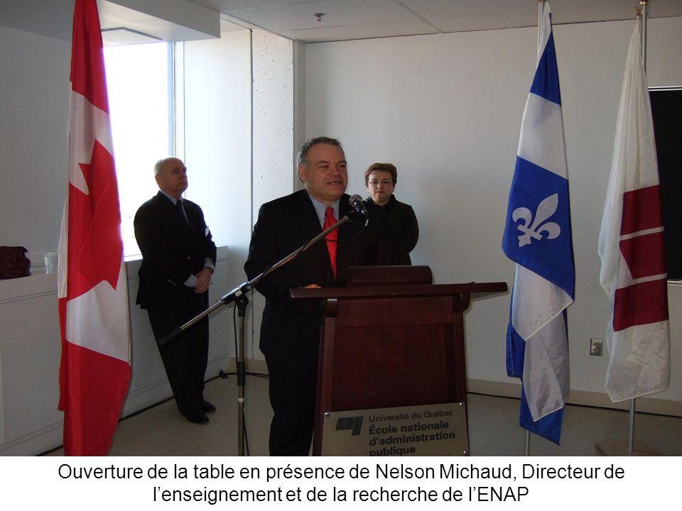 Ouverture de la table en présence de Nelson Michaud, Directeur de l'enseignement et de la recherche de l'ENAP