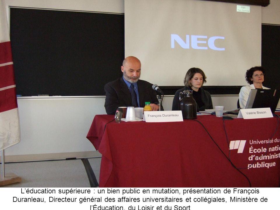 L'éducation supérieure : un bien public en mutation, présentation de François Duranleau, Directeur général des affaires universitaires et collégiales, Ministère de l'Éducation, du Loisir et du Sport