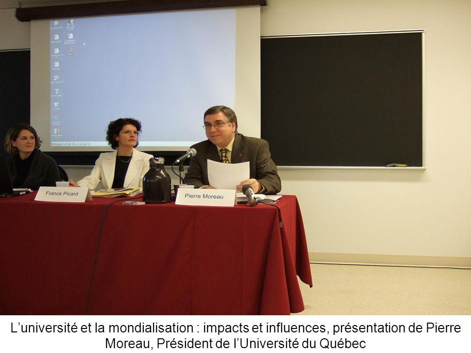 L'université et la mondialisation : impacts et influences, présentation de Pierre Moreau, Président de l'Université du Québec