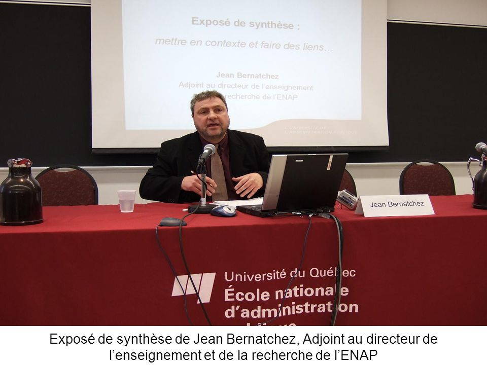 Exposé de synthèse de Jean Bernatchez, Adjoint au directeur de l'enseignement et de la recherche de l'ENAP