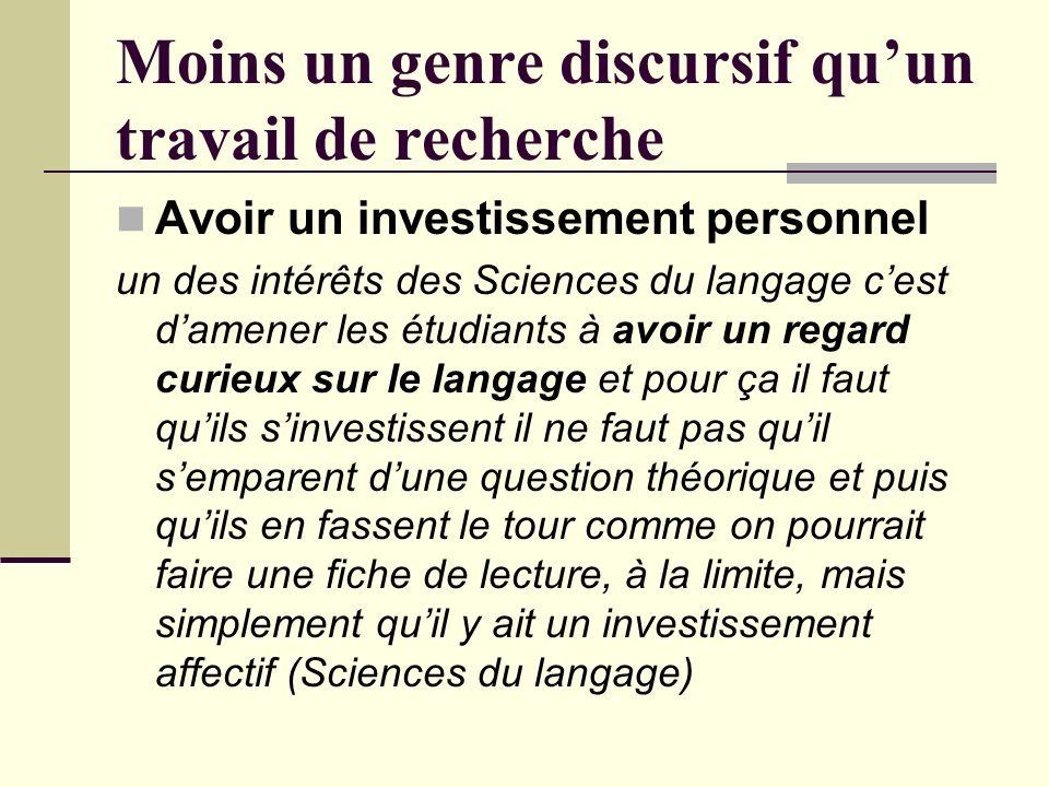 Moins un genre discursif qu'un travail de recherche
