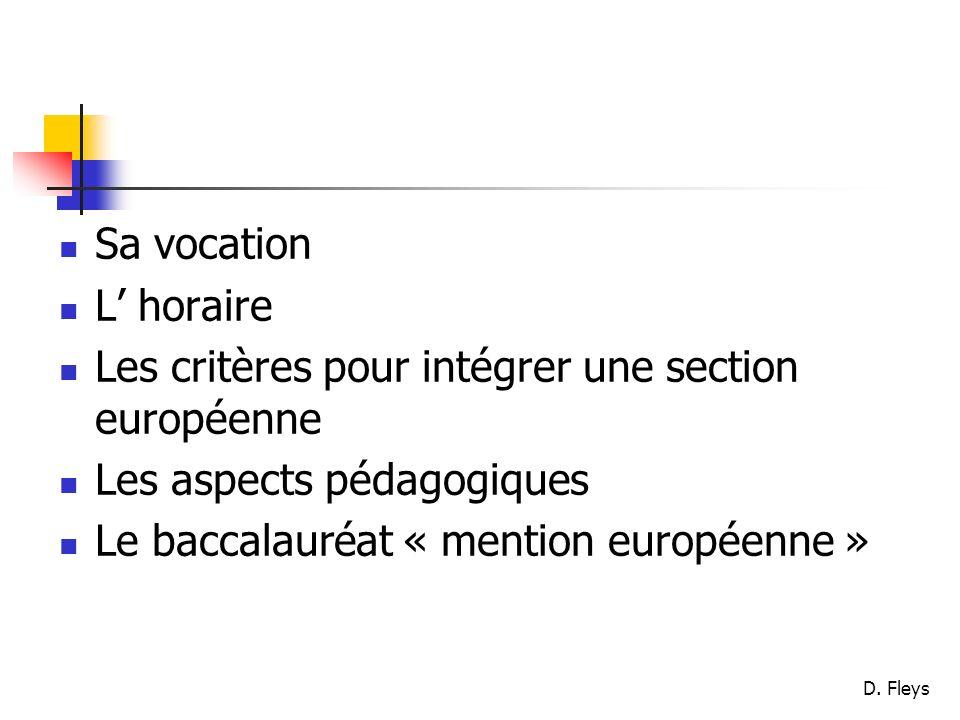 Sa vocation L' horaire. Les critères pour intégrer une section européenne. Les aspects pédagogiques.