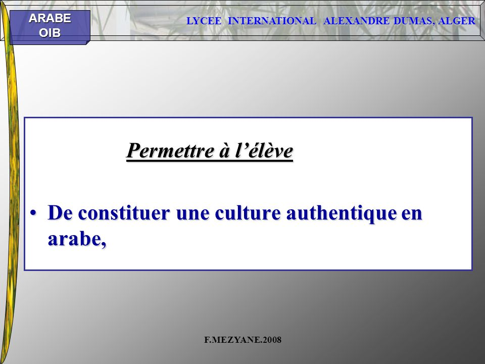 De constituer une culture authentique en arabe,