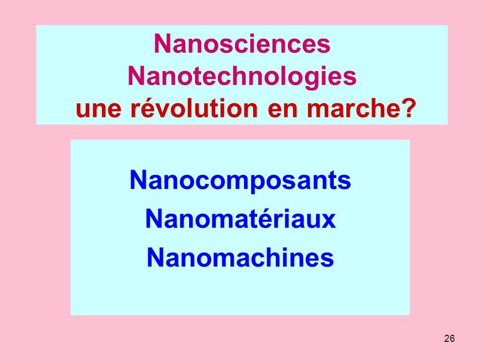 Nanosciences Nanotechnologies une révolution en marche