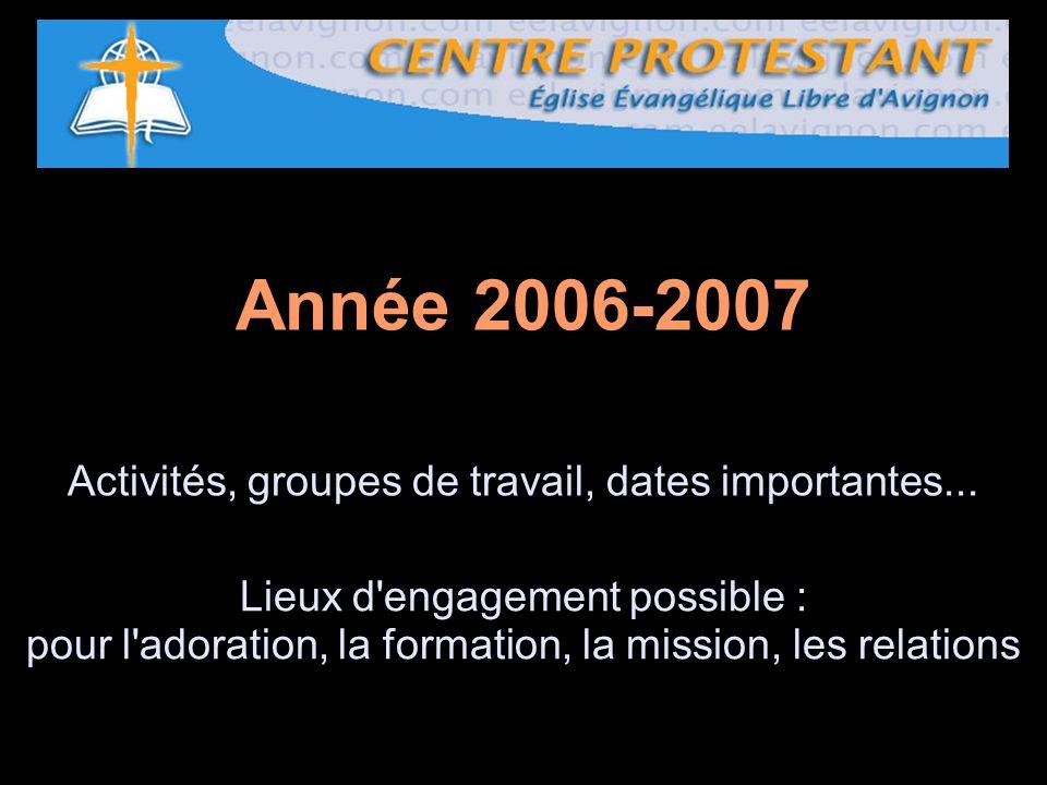 Année 2006-2007 Activités, groupes de travail, dates importantes...