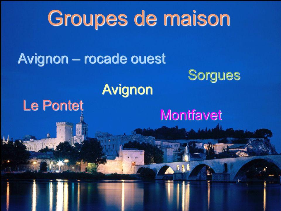 Groupes de maison Avignon – rocade ouest Sorgues Avignon Le Pontet
