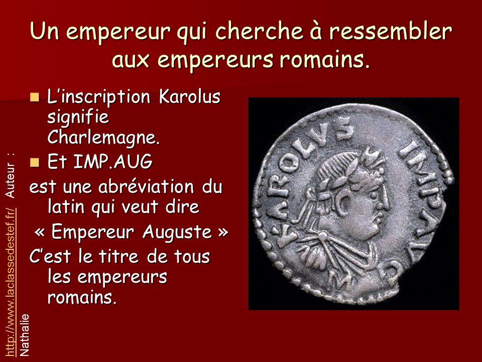 Un empereur qui cherche à ressembler aux empereurs romains.