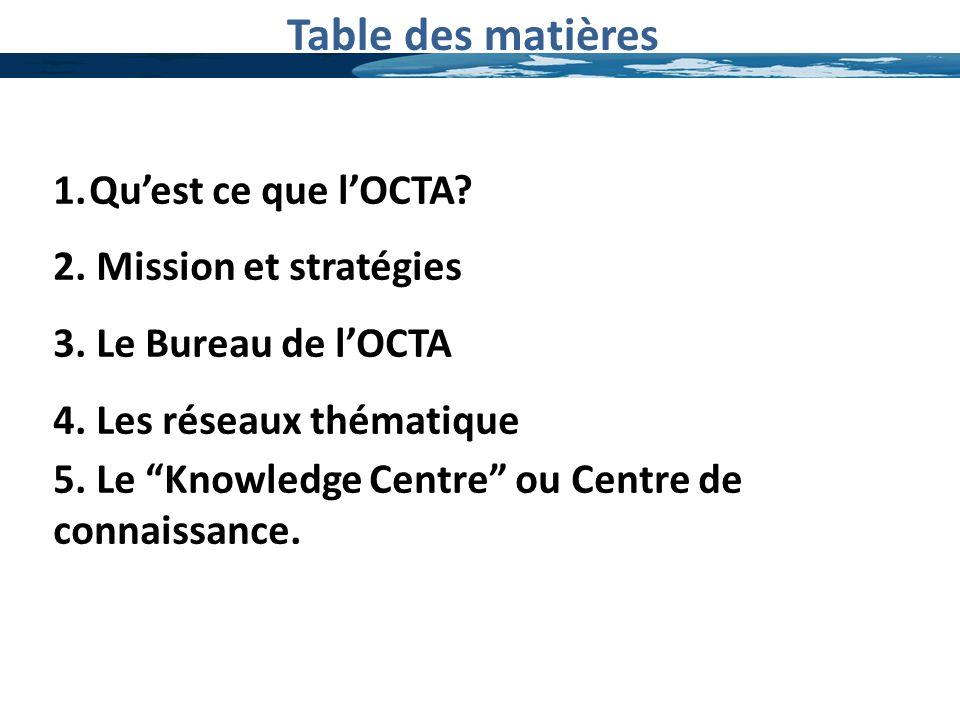 Table des matières Qu'est ce que l'OCTA 2. Mission et stratégies