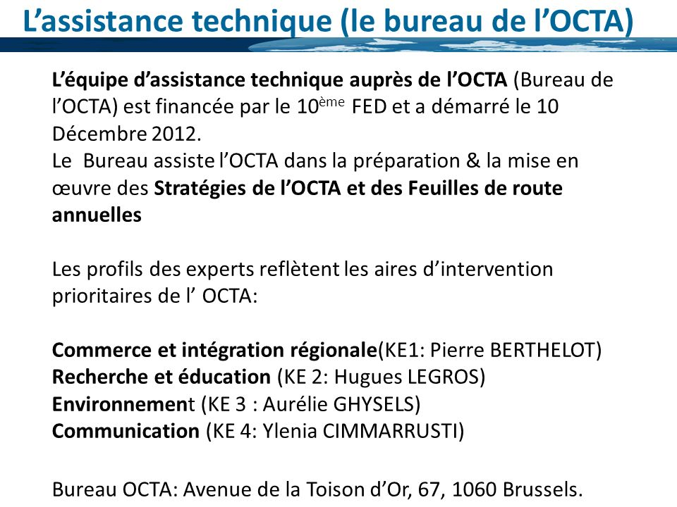 L'assistance technique (le bureau de l'OCTA)