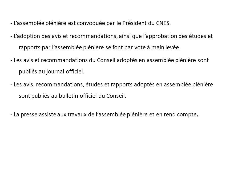 - L'assemblée plénière est convoquée par le Président du CNES.