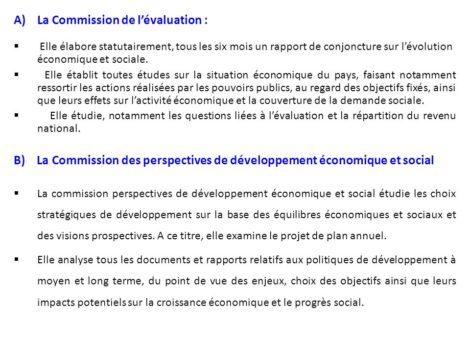 La Commission de l'évaluation :